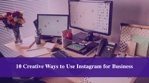 10 creative ways your business can use Instagram