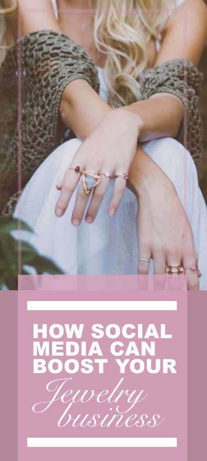 how social media can benefit your jewelry business